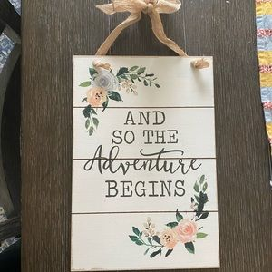 """Other - """"And so the adventure begins"""" hanging sign!"""
